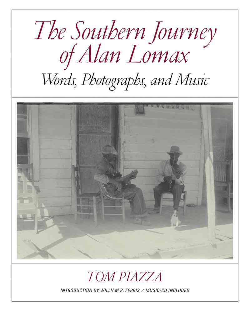 The Southern Journey of Alan Lomax By Lomax, Alan/ Piazza, Tom (CON)/ Ferris, William (INT)