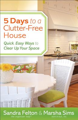 5 Days to a Clutter-free House By Harley, Willard F., Jr./ Sims, Marsha